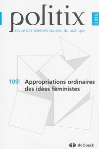 Politix. n° 109, Appropriations ordinaires des idées féministes