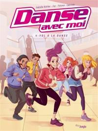 Danse avec moi. Volume 4, Vol à la danse