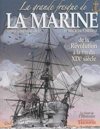 La grande fresque de la marine. Volume 3, De la Révolution à la fin du XIXe siècle