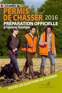 L'examen du permis de chasser 2016