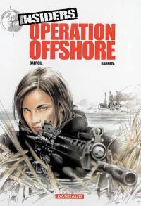 Insiders. Volume 2, Opération offshore