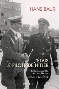J'étais le pilote de Hitler