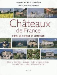 Châteaux de France, Coeur de France et Limousin