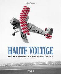 Haute voltige, histoire mondiale de l'acrobatie aérienne