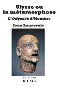 Ulysse ou La métamorphose
