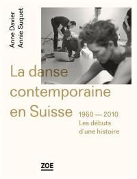 La danse contemporaine en Suisse, 1960-2010