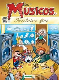 Les Musicos. Volume 3, Porcelaine fine