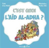 C'est quoi l'Aïd al-Adhâ ou l'Aïd al-Kabîr ?