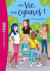 Ma vie, mes copines !. Volume 22, Ultra populaire