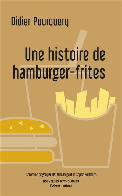 Une histoire de hamburger-frites : essai