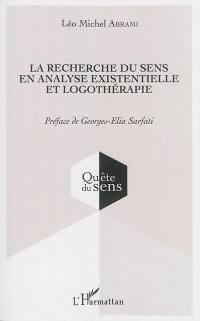 La recherche du sens en analyse existentielle et logothérapie