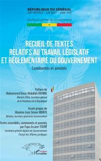 Recueil de textes relatifs au travail législatif et réglementaire du gouvernement