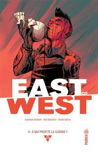 East of West. Volume 4, A qui profite la guerre ?