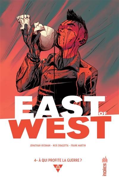 East of West. Volume 4, A qui profite la guerre ?
