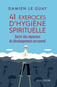41 exercices d'hygiène spirituelle