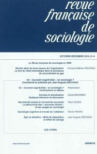 Revue française de sociologie. n° 51-4, Un tournant cognitiviste en sociologie ?