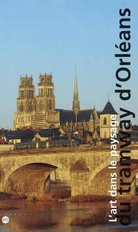 L'art dans le paysage du tramway d'Orléans