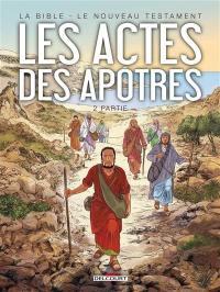 La Bible, le Nouveau Testament, Les Actes des Apôtres. Volume 2