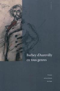 Barbey d'Aurevilly en tous genres