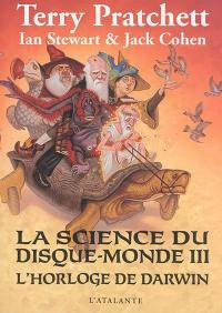 La science du Disque-monde. Volume 3, L'horloge de Darwin