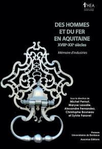 Des hommes et du fer en Aquitaine