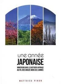 Une année japonaise : immersion dans le quotidien japonais au fil des douze mois de l'année