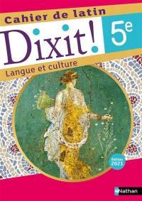 Dixit ! 5e, cahier de latin : langue et culture