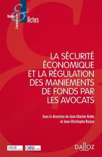 La sécurité économique et la régulation des maniements de fonds par les avocats
