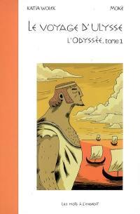L'Odyssée. Volume 1, Le voyage d'Ulysse