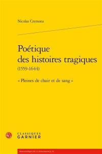 Poétique des histoires tragiques (1559-1644)
