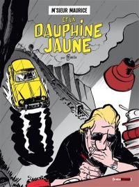 M'sieur Maurice et la Dauphine jaune