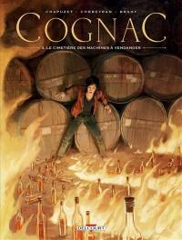 Cognac. Volume 3, Le cimetière des machines à vendanger