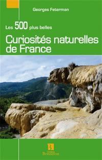 Les 500 plus belles curiosités naturelles de France