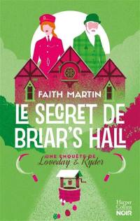 Une enquête de Loveday & Ryder. Volume 4, Le secret de Briar's Hall