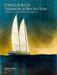 Les cahiers Aire libre. Volume 2, Cahiers de la mer de Chine