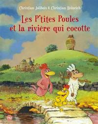 Les p'tites poules. Volume 18, Les p'tites poules et la rivière qui cocotte
