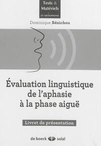 Evaluation linguistique de l'aphasie à la phase aiguë