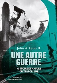 Une autre guerre : histoire et nature du terrorisme