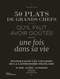 50 plats de grands chefs qu'il faut avoir goûtés une fois dans sa vie