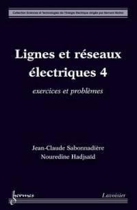 Lignes et réseaux électriques. Volume 4, Exercices et problèmes
