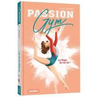 Passion gym. Volume 1, Le stage de ma vie !
