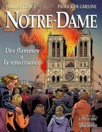 Notre-Dame : des flammes à la renaissance