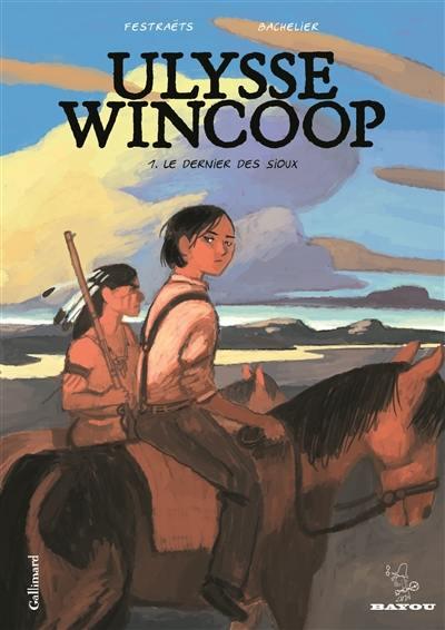 Ulysse Wincoop, Le dernier des Sioux, Vol. 1