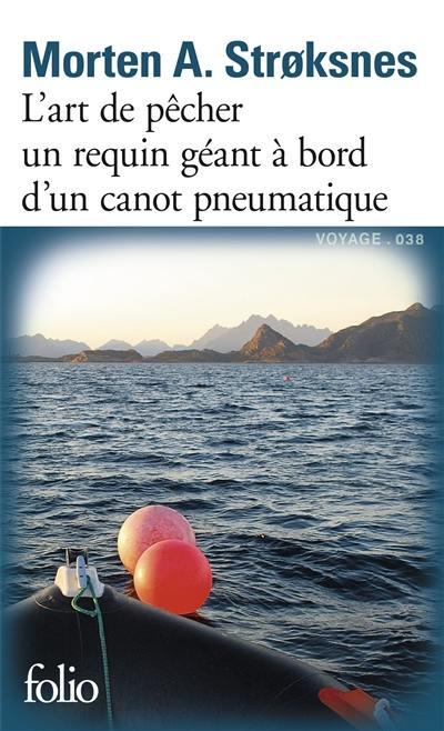 L'art de pêcher un requin géant à bord d'un canot pneumatique sur une vaste mer au fil des quatre saisons : le livre de la mer