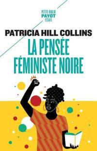 La pensée féministe noire : savoir, conscience et politique de l'empowerment