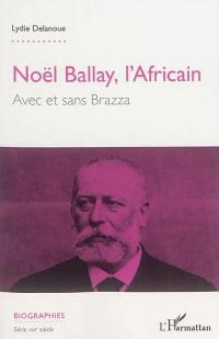 Noël Ballay, l'Africain