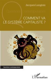 Comment va le système capitaliste ?
