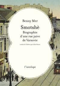 Smotshè : biographie d'une rue juive de Varsovie