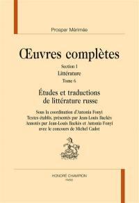 Littérature. Volume 6, Etudes et traductions de littérature russe