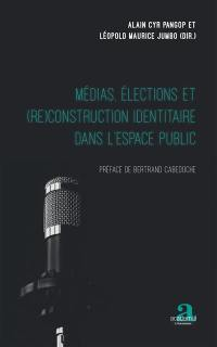 Médias, élections et (re)construction identitaire dans l'espace public